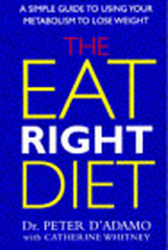 9780712677844: The Eat Right Diet: A Simple Guide to Eating Right for Your Metabolism