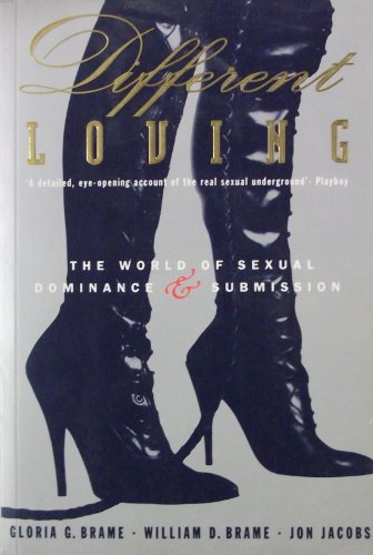 9780712677929: Different Loving: World of Sexual Dominance and Submission