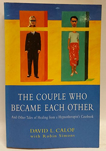 9780712678285: Couple Who Became Each Other: And Other Tales of Healing from a Hypnotherapist's Casebook