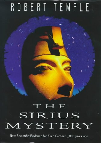 9780712678742: The Sirius Mystery: Conclusive New Evidence of Alien Influence on the Origins of Humankind in the Tr