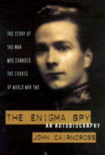 9780712678841: The Enigma Spy: An Autobiography - The Story of the Man Who Changed the Course of World War Two