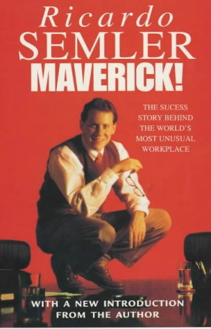 9780712678865: Maverick!: The Success Story Behind the World's Most Unusual Workplace