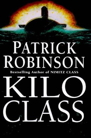 9780712678872: Kilo Class -1st UK Edition/1st Impression