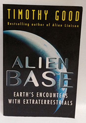 9780712679220: Alien Base: Earth's Encounters with Extraterrestrials