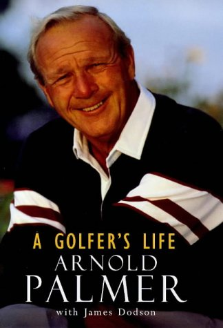 A Golfer's Life: Arnold Palmer: Arnold Palmer with
