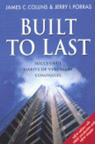 Built to Last: Successful Habits of Visionary Companies (Century Business): James C. Collins