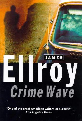 Crime Wave (SIGNED): Ellroy, James