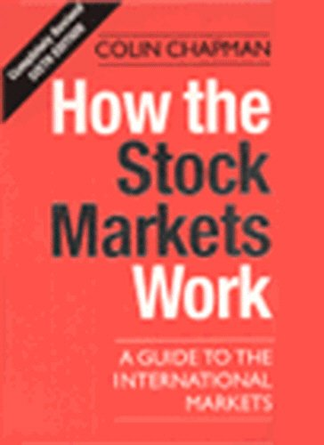 9780712679701: How The Stock Markets Work - 6th Edition: A Guide to the International Markets (Century business)