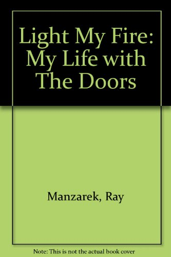 9780712680615: Light My Fire: My Life with The Doors