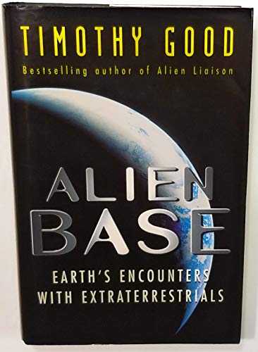 9780712683289: Alien Base: Earth's Encounters with Extraterrestrials