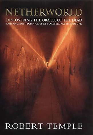 9780712684040: Netherworld: Discovering the Oracle of the Dead and Ancient Techniques of Foretelling the Future