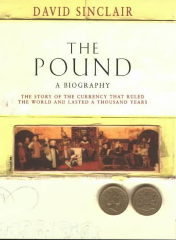 9780712684064: The Pound : A Biography; The Story of the Currency That Ruled the World and Lasted a Thousand Years