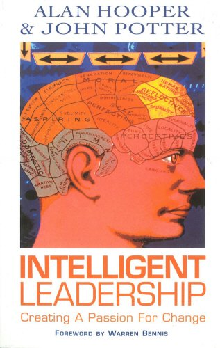 Intelligent Leadership: Creating a Passion for Change: Hooper, Alan &
