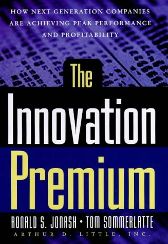 9780712684231: The Innovation Premium: How Next Generation Companies Are Achieving Peak Performance and Profitability
