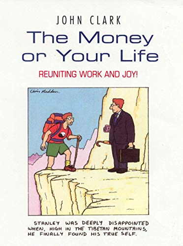 9780712684255: The Money or Your Life: Reuniting Work and Joy!