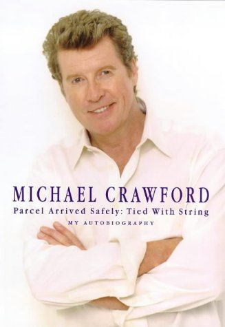 MICHAEL CRAWFORD : PARCEL ARRIVED SAFELY TIED WITH STRING