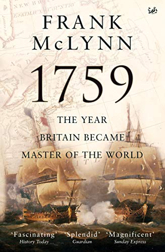 1759: The Year Britain Became Master of the World: McLynn, Frank