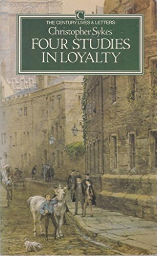 9780712694582: Four Studies in Loyalty (Century Lives and Letters)