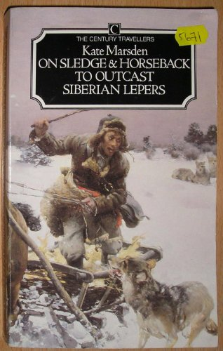 9780712694612: On Sledge and Horseback to Outcast Siberian Lepers (Traveller's)