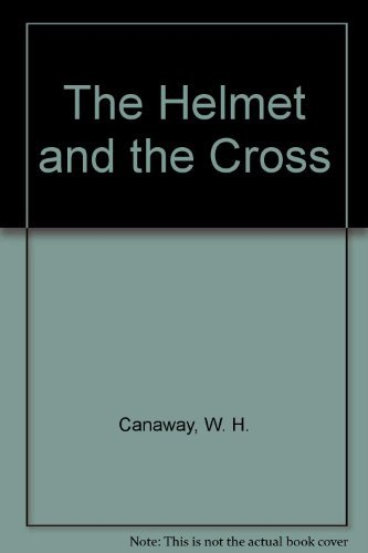The Helmet and the Cross: W. H. Canaway