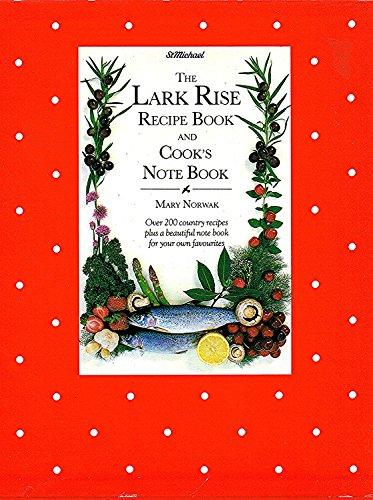 The Lark Rise Recipe Book: Norwak, Mary