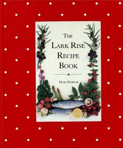 9780712695305: The Lark Rise Recipe Book