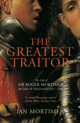 9780712697156: The Greatest Traitor: The Life of Sir Roger Mortimer, 1st Earl of March