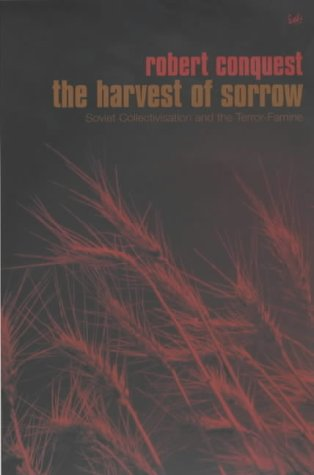 9780712697507: Harvest Of Sorrow: Soviet Collectivation and the Terror-Famine: Soviet Collectivisation and the Terror-famine (Pimlico)