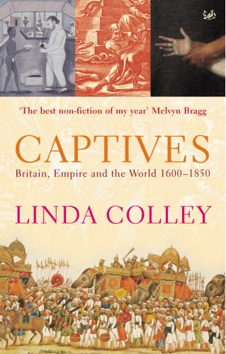 9780712698047: 'CAPTIVES: BRITAIN, EMPIRE AND THE WORLD 1600-1850'