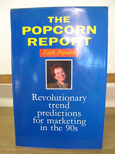 9780712698115: The Popcorn Report: Revolutionary Trend Predictions for Marketing in the 1990s