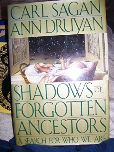 SHADOWS OF FORGOTTEN ANCESTORS. A Search for: Sagan, Carl &