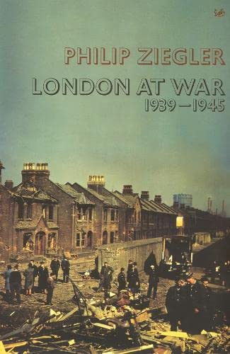 London at War, 1939-1945 (071269871X) by Philip Ziegler