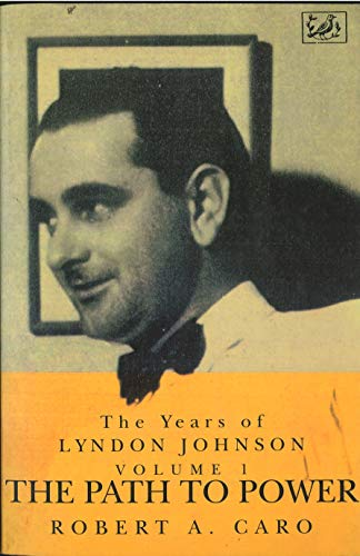 9780712698795: The Path To Power: The Years of Lyndon Johnson Vol 1: Path to Power Vol 1