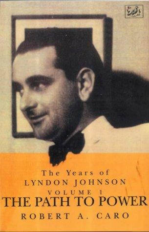 9780712698795: The Path to Power: The Years of Lyndon Johnson (Volume 1)