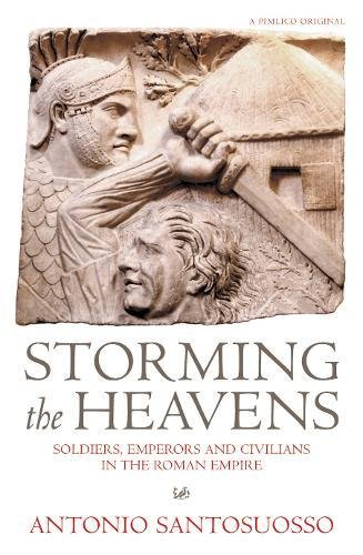 9780712698863: Storming The Heavens: Soldiers, Emperors and Civilians in the Roman Empire