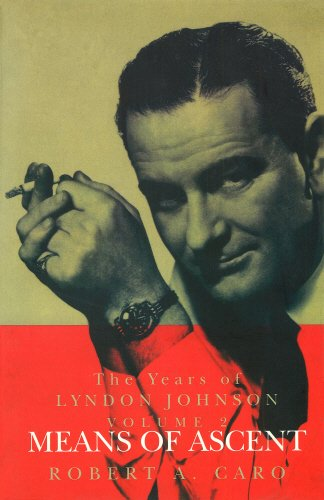 9780712698894: The Years of Lyndon Johnson, Vol. 2: Means of Ascent