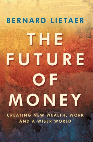 The Future Of Money: Lietaer, Bernard