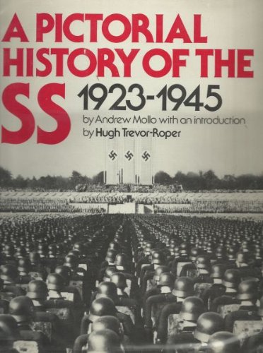 A Pictorial History of the SS 1923-1945 (9780712821742) by Mollo, Andrew With Intro By Trevor-Roper, Hugh