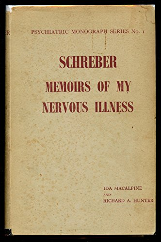 Memoirs of My Nervous Illness.: Schreber, Daniel