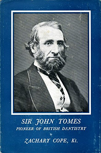 Sir John Tomes: Pioneer of British Dentistry (0712900209) by Sir Zachary Cope