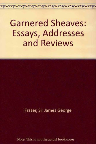 9780712902694: Garnered Sheaves: Essays, Addresses and Reviews