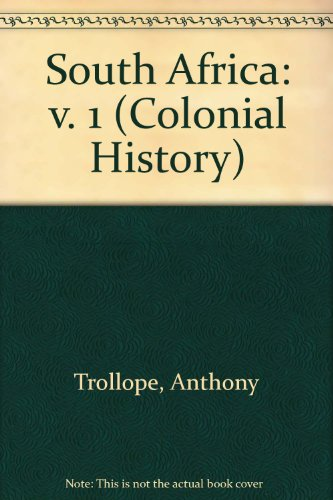 South Africa: v. 1 (Colonial History): Trollope, Anthony