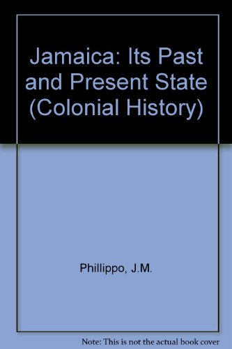 9780712903455: Jamaica: Its Past and Present State (Colonial History)