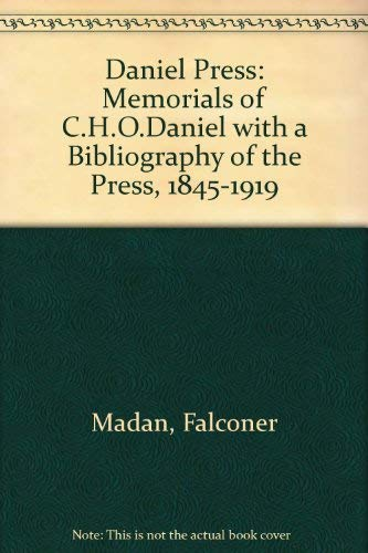 THE DANIEL PRESS, Memorials of C.H.O. Daniel, With Addenda and Corrigenda by F. Madan