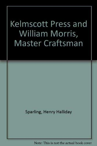 Kelmscott Press and William Morris, Master Craftsman: Sparling, Henry Halliday