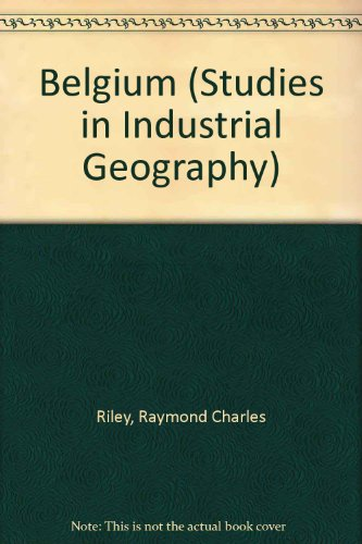 9780712906876: Belgium (Studies in Industrial Geography)
