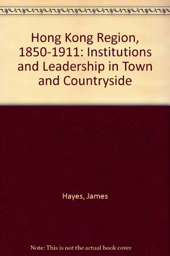 9780712907682: Hong Kong Region, 1850-1911: Institutions and Leadership in Town and Countryside