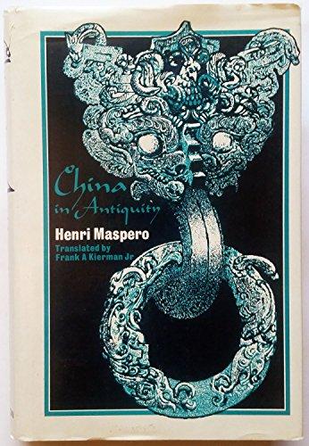 China in Antiquity: Maspero, Henri