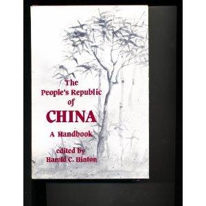 People's Republic of China: A Handbook: Hinton, Harold C.