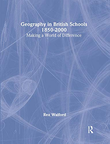 9780713002072: Geography in British Schools, 1850-2000: Making a World of Difference (Woburn Education Series)